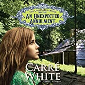 An Unexpected Annulment: The Colorado Brides, Book 3 | Carré White