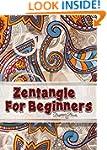 Zentangle: Zentangle for Beginners: T...