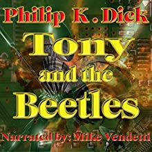 Tony and the Beetles (       UNABRIDGED) by Philip K. Dick Narrated by Mike Vendetti