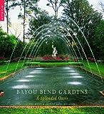 Bayou Bend Gardens: A Southern Oasis (1857594231) by Warren, David B.