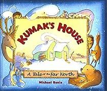 Kumak's House (Turtleback School & Library Binding Edition)