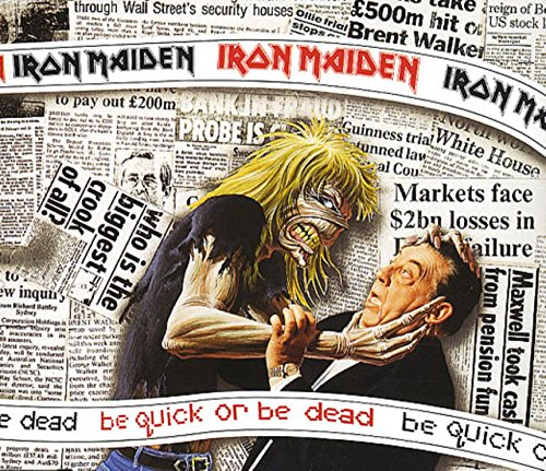 Iron Maiden - Be Quick Or Be Dead - Zortam Music