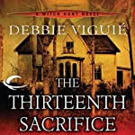 The Thirteenth Sacrifice: Witch Hunt, Book 1 (       UNABRIDGED) by Debbie Viguié Narrated by Abby Craden