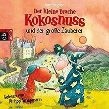Der kleine Drache Kokosnuss und der große Zauberer (       ungekürzt) von Ingo Siegner Gesprochen von: Philipp Schepmann