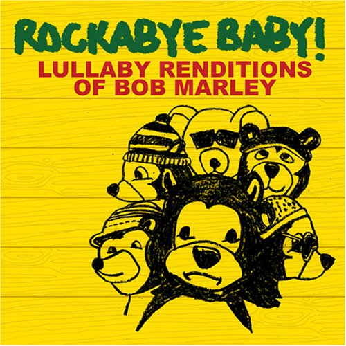 Bob Marley - Rockabye Baby: Lullaby Renditions of Bob Marley - Zortam Music