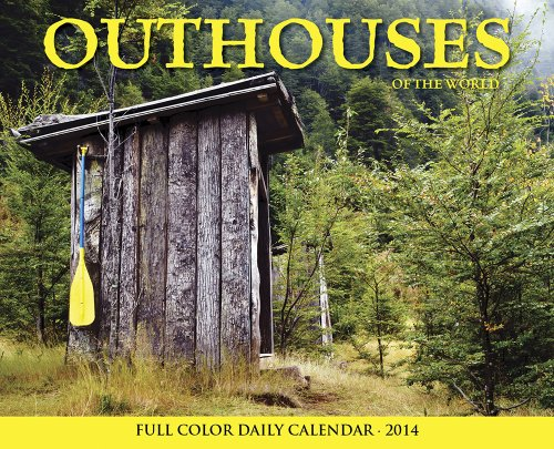 Outhouses of the World Full Color 2014 Daily Calendar