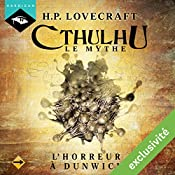 L'Horreur à Dunwich (Cthulhu - Le mythe 3) | Howard Phillips Lovecraft