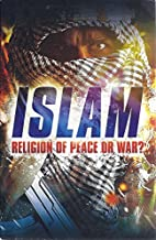 Islam: Religion of Peace or War? by V