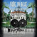 Fade to Blue: An Evan Horne Mystery, Book 7 Audiobook by Bill Moody Narrated by Gary Dikeos