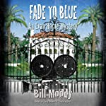 Fade to Blue: An Evan Horne Mystery, Book 7 | Bill Moody