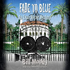 Fade to Blue: An Evan Horne Mystery, Book 7 | [Bill Moody]