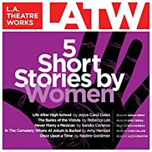 Five Short Stories by Women Miscellaneous Auteur(s) : Joyce Carol Oates, Amy Hempel, Rebecca Lee, Nadine Gordimer, Sandra Cisneros Narrateur(s) : Emily Bergl, Lynn Collins, Sarah Drew, Alex Kingston, Rita Moreno