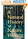 A Natural History of Nature Writing