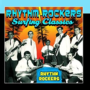 The Rhythm Rockers - Surfing Classics - Amazon.com Music