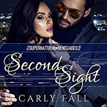 Second Sight: Supernatural Renegades Book 4 Audiobook by Carly Fall Narrated by Michael Pauley