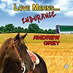 Love Means... Endurance | Andrew Grey