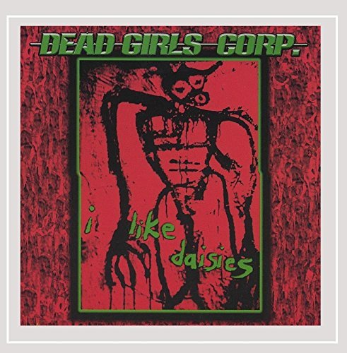 i like daisies by Dead Girls Corp. (2004-04-13)