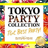 TOKYO PARTY COLLECTION - TGC BEST PARTY! - mixed by DJ FUMI★YEAH!