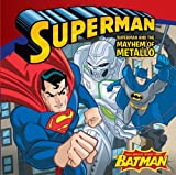Sarah Hines Stephens Superman and the Mayhem of Metallo (Superman (Harper))