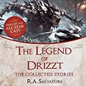The Legend of Drizzt: The Collected Stories (       UNABRIDGED) by R. A. Salvatore Narrated by  An All-Star Cast