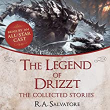 The Legend of Drizzt: The Collected Stories | Livre audio Auteur(s) : R. A. Salvatore Narrateur(s) :  An All-Star Cast