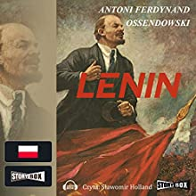 Lenin Audiobook by Antoni Ferdynand Ossendowski Narrated by Slawomir Holland