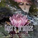 Tiger's Promise (       UNABRIDGED) by Colleen Houck Narrated by Annika Boras