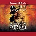 Preacher's Slaughter Audiobook by William W. Johnstone, J. A. Johnstone Narrated by George Guidall