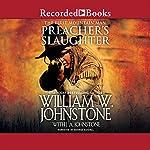 Preacher's Slaughter   William W. Johnstone,J. A. Johnstone