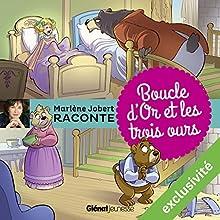 Boucle d'or et les trois ours | Livre audio Auteur(s) : Marlène Jobert Narrateur(s) : Marlène Jobert