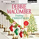 Trading Christmas Audiobook by Debbie Macomber Narrated by Renee Raudman
