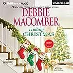 Trading Christmas | Debbie Macomber