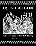 img - for Iron Falcon Rules for Classic Fantasy Role-Playing book / textbook / text book