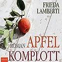 Apfelkomplott Hörbuch von Frieda Lamberti Gesprochen von: Friederike Breyer