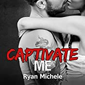 Captivate Me: Ravage MC Series, Book 5 | Ryan Michele