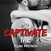 Captivate Me: Ravage MC Series, Book 5 | Ryan Michele