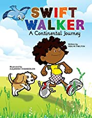 Swift Walker: A Continental Journey: Science and Geography Books for Kids!