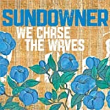 Sundowner We Chase the Waves [VINYL]