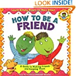 How to Be a Friend: A Guide to Making...