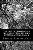 The Life of Christopher Columbus from his own Letters and Journals