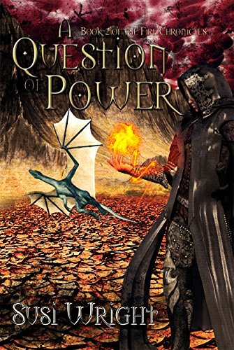 Book: A Question of Power (The Fire Chronicles Book 2) by Susi Wright