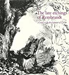 The Late Etchings of Rembrandt: a Study in…