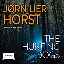 The Hunting Dogs (       UNABRIDGED) by Jørn Lier Horst Narrated by Saul Reichlin