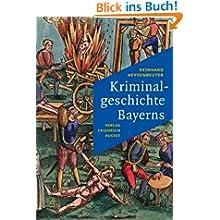 Kriminalgeschichte Bayerns: Von den Anfängen bis ins 20. Jahrhundert