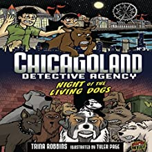 Night of the Living Dogs: Chicagoland Detective Agency, Book 3 Audiobook by Trina Robbins Narrated by  Book Buddy Digital Media