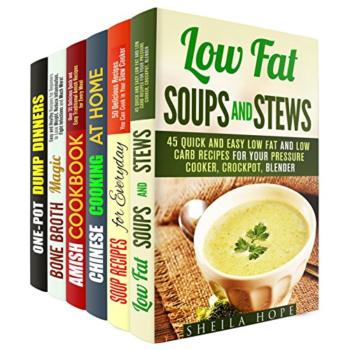One-Pot Soups and Stews Box Set (6 in 1): Quick and Easy Low Fat Soups and Stews to Cook in Your Pressure Cooker, Slow Cooker, Crockpot, and More (Low Fat Recipes & Comfort Food) by Sheila Hope, Josephine Ortiz, Tina Zhang, Suzanne Huff, Melissa Hendricks, Emma Melton