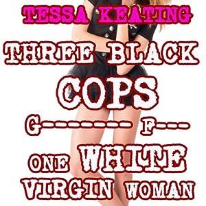 Three Black Cops Gangbang F--k One White Virgin Woman Audiobook