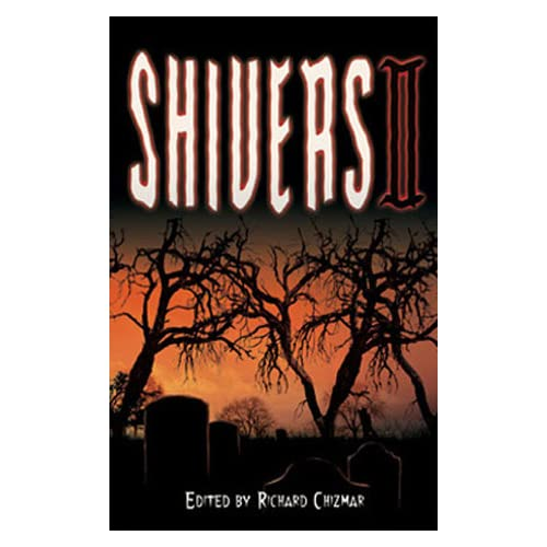 Shivers IV Richard Chizmar, Brian Keene, Kealan Patrick Burke and Ray Garton