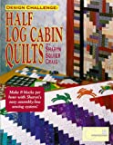 img - for Design Challenge: Half Log Cabin Quilts book / textbook / text book