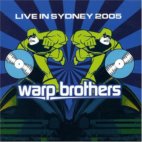 Warp Brothers - Live In Sydney 2005 - Zortam Music